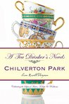 A Tea Drinkers Novel: Chilverton Park: Celebrating the Styles of Austen, Trollope & Wodehouse