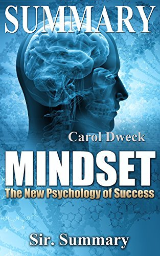 Summary - Mindset: The New Psychology of Success - By Carol Dweck (Mindset: The New Psychology of Success - Paperback, Book, Audiobook, Audible, Dweck, Psychology of Success)
