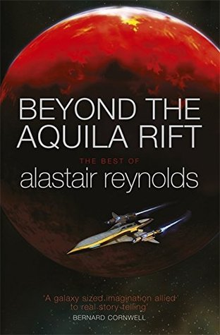 Alastair Reynolds – Beyond the Aquila Rift The Best of Alastair Reynolds
