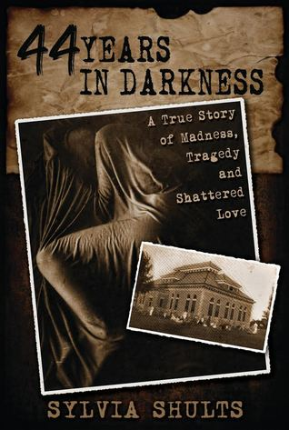 44-years-in-darkness-a-true-story-of-madness-tragedy-and-shattered-love