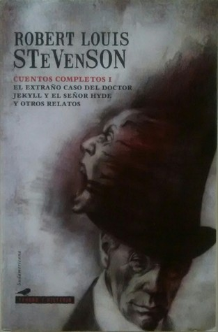 El extraño caso del doctor Jekyll y el señor Hyde y otros relatos