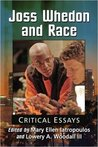 Joss Whedon and Race: Critical Essays