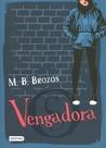 Vengadora by M.B. Brozon