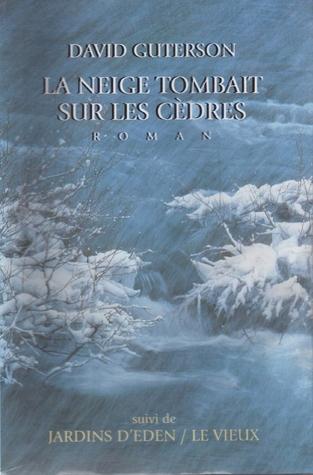 La Neige tombait sur les cèdres / Jardins d'Éden / Le Vieux