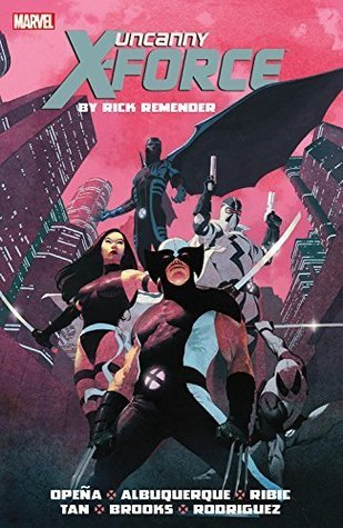Uncanny X-Force by Rick Remender: The Complete Collection, Volume 1