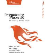 Programming Phoenix, Productive |> Reliable |> Fast