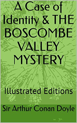 A Case of Identity & THE BOSCOMBE VALLEY MYSTERY: Illustrated Editions (The Works of Sir Arthur Conan Doyle Book 7)