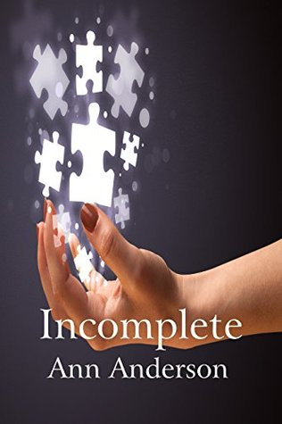Incomplete by Ann Anderson
