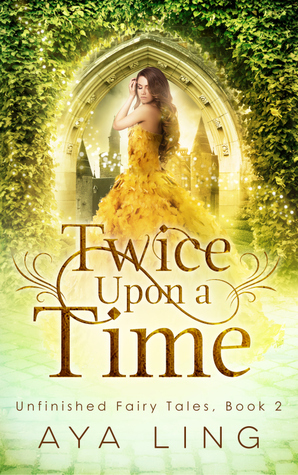 Twice Upon A Time (Unfinished Fairy Tale...