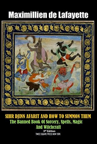 SIHR DJINN AFARIT AND HOW TO SUMMON THEM: The Banned Book Of Sorcery, Spells, Magic and Witchcraft. 3rd Edition