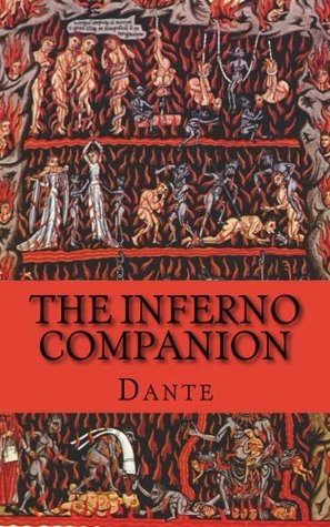 The Inferno Companion: Includes Study Guide, Historical Context, and Character Index