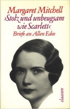 »Stolz und unbeugsam wie Scarlett« Briefe an Allen Edee