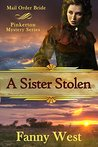 Mail Order Bride: A Sister Stolen: Inspirational Historical Western Romance (Pinkerton Mystery Book 1)