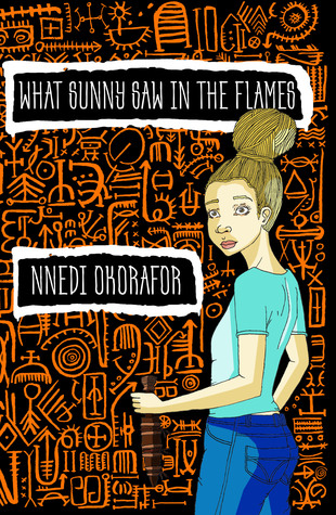 What Sunny Saw in the Flames by Nnedi Okorafor