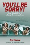 You'll be Sorry: How World War II changed women's lives