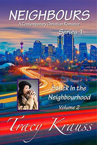 Stuck In the Neighbourhood by Tracy Krauss