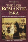 The Late Romantic Era: From The Mid 19th Century To World War I
