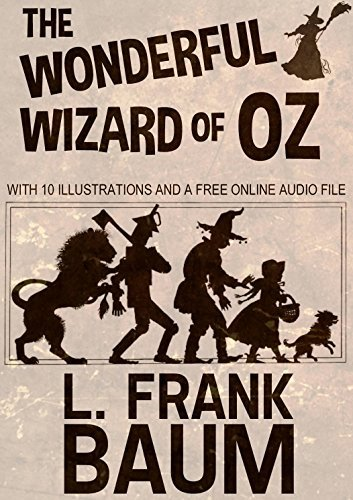 The Wonderful Wizard of Oz: With 10 Illustrations and a Free Online Audio File.