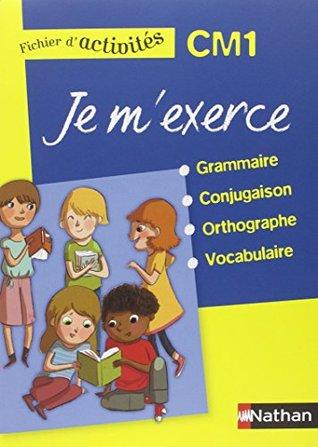 Je m'exerce grammaire-conjugaison-orthographe-vocabulaire CM1 : Fichier d'activités