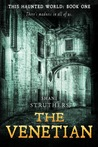 The Venetian (This Haunted World, #1)