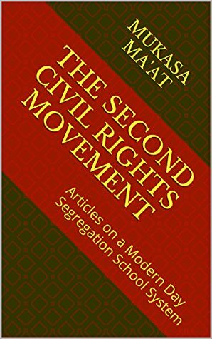 THE SECOND CIVIL RIGHTS MOVEMENT: Articles on a Modern Day Segregation School System