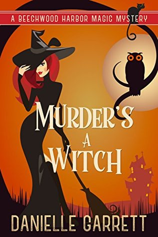 Murder's a Witch (Beechwood Harbor Magic Mysteries, #1)