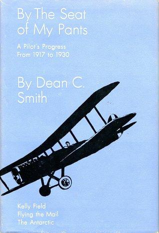 Descarga gratuita de ebooks pdf sin registro By The Seat of My Pants: A Pilot's Progress From 1917 to 1930