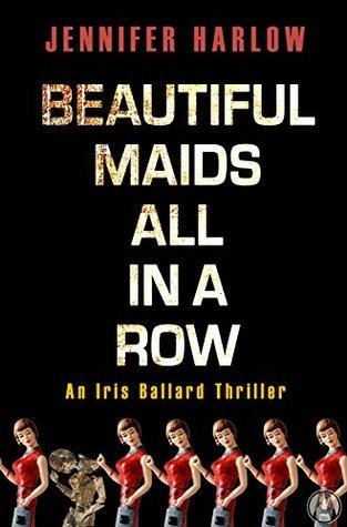 Beautiful Maids All in a Row (Iris Ballard, #1)