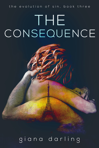 The Consequence(The Evolution of Sin Trilogy 3) - Giana Darling