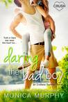Daring the Bad Boy by Monica  Murphy