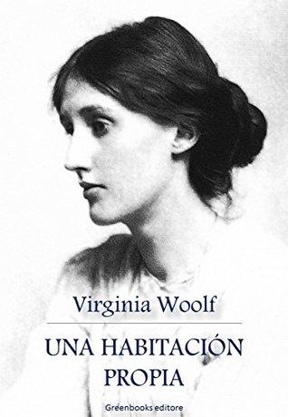 Una habitación propia by Virginia Woolf