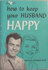How to Keep Your Husband Happy