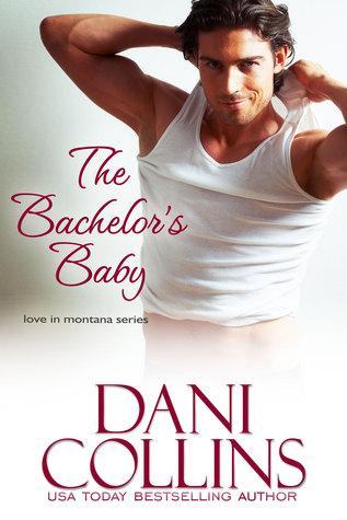 The Bachelor's Baby (Love in Montana, #3; Montana Born Bachelor Auction #3)