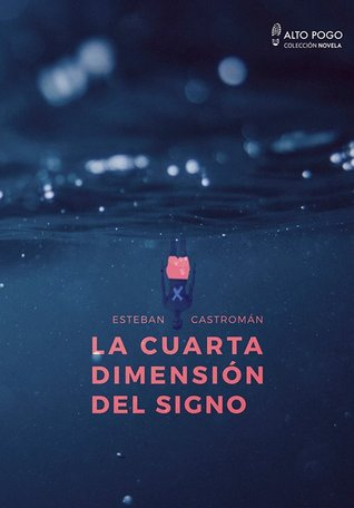 La cuarta dimension del signo by Esteban Castromán (2 star ratings)