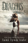 Dragons Need Love, Too by Lani Lynn Vale