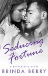 Seducing Fortune (Serendipity, #3)