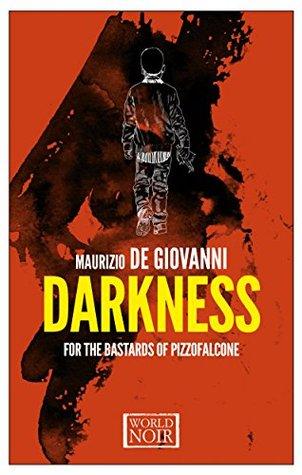 Darkness for the Bastards of Pizzofalcone(Giuseppe Lojacono e i Bastardi di Pizzofalcone 3)