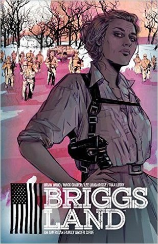 Briggs Land Vol. 1: State of Grace (Briggs Land, #1) by Brian Wood