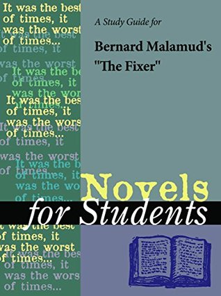 """A Study Guide for Bernard Malamud's """"The Fixer"""" (Novels for Students)"""