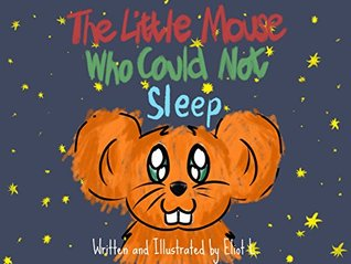 The Little Mouse Who Could Not Sleep (Bedtime Story)