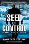 Seed of Control by Lawrence Verigin