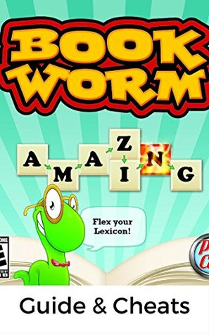 The NEW Complete Guide to: Bookworm Game Cheats AND Guide with Tips & Tricks, Strategy, Walkthrough, Secrets, Download the game, Codes, Gameplay and MORE!
