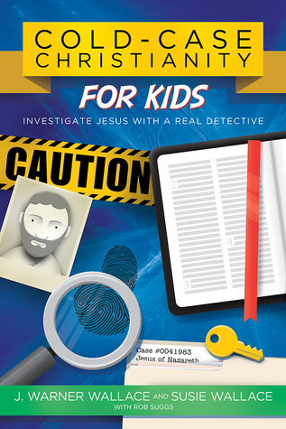 cold case christianity for kids j warner wallace