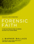 Forensic Faith: A Cold-Case Detective Helps You Rethink and Share Your Christian Beliefs
