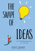 The Shape of Ideas by Grant Snider