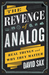 The Revenge of Analog by David Sax