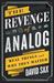 The Revenge of Analog: Real...
