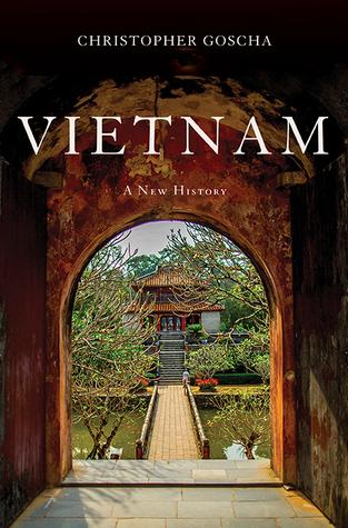 Vietnam: A New History by Christopher E. Goscha
