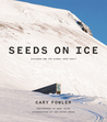 Seeds on Ice: Sva...