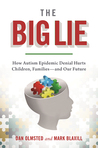The Big Lie: How Autism Epidemic Denial Hurts Children, Families—and Our Future